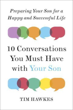 Ten conversations you must have with your son : preparing your son for a happy and successful life cover image