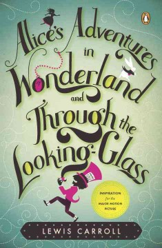 Alice's adventures in Wonderland ; and, Through the looking-glass and what Alice found there cover image