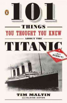101 things you thought you knew about the Titanic-- but didn't! cover image