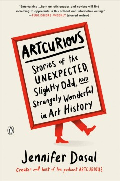 Artcurious : stories of the unexpected, slightly odd, and strangely wonderful in art history cover image