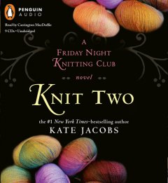 Knit two a Friday Night Knitting Club novel cover image