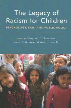 The legacy of racism for children : psychology, law, and public policy cover image