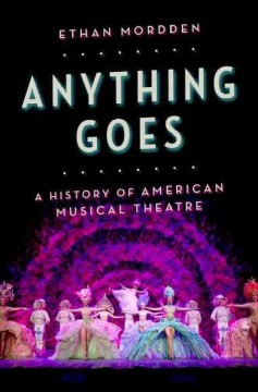 Anything goes : a history of American musical theatre cover image