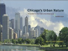 Chicago's urban nature : a guide to the city's architecture + landscape cover image