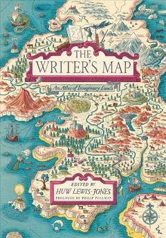 The writer's map : an atlas of imaginary lands cover image