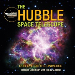 The Hubble Space Telescope : our eye on the universe cover image