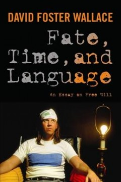Fate, time, and language : an essay on free will cover image