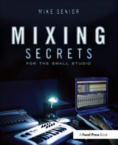 Mixing secrets for the small studio cover image