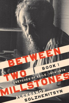 Between two millstones. Book 1, Sketches of exile 1974-1978 cover image