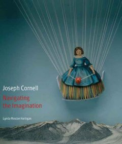 Joseph Cornell : navigating the imagination cover image