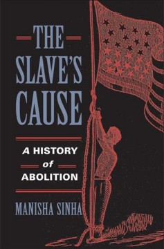The slave's cause : a history of abolition cover image