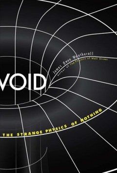 Void The strange physics of nothing / James Owen Weatherall cover image