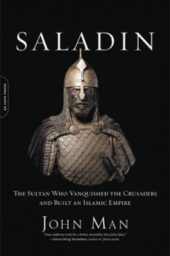 Saladin : the sultan who vanquished the crusaders and built an Islamic empire cover image