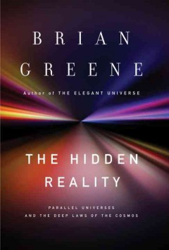 The hidden reality : parallel universes and the deep laws of the cosmos cover image