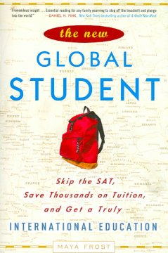 The new global student : skip the SAT, save thousands on tuition, and get a truly international education cover image