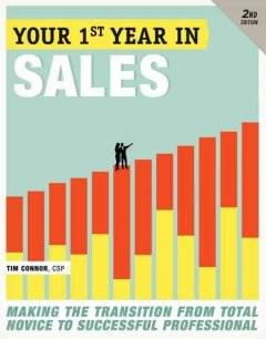 Your first year in sales : making the transition from total novice to successful professional cover image