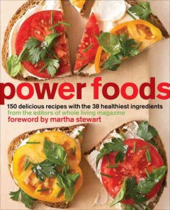 Power foods : 150 delicious recipes with the 38 healthiest ingredients cover image