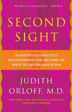 Second sight : an intuitive psychiatrist tells her extraordinary story and shows you how to tap your own inner wisdom cover image