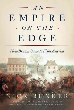 An empire on the edge : how Britain came to fight America cover image