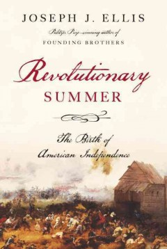 Revolutionary summer : the birth of American independence cover image