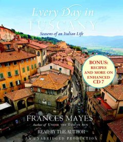 Every day in Tuscany [seasons of an Italian life] cover image