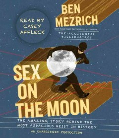 Sex on the moon the amazing story behind the most audacious heist in history cover image