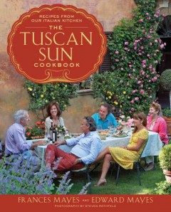 The Tuscan Sun cookbook : recipes from our Italian kitchen cover image