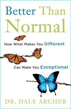 Better than normal : how what makes you different can make you exceptional cover image