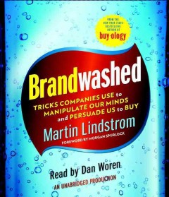 Brandwashed tricks companies use to manipulate our minds and persuade us to buy cover image