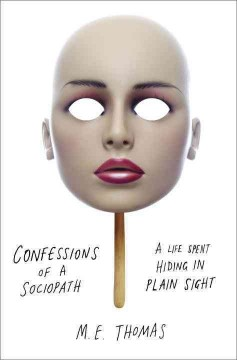 Confessions of a sociopath : a life spent hiding in plain sight cover image