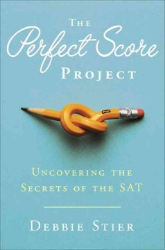 The perfect score project : uncovering the secrets of the SAT cover image