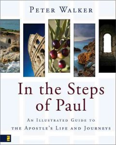 In the steps of Paul : an Illustrated guide to the apostle's life and journeys cover image