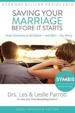 Saving your marriage before it starts : seven questions to ask before--and after--your marriage cover image