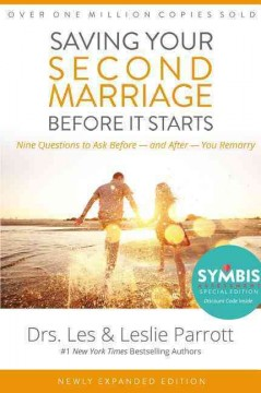 Saving your second marriage before it starts : nine questions to ask before -- and after -- you remarry cover image