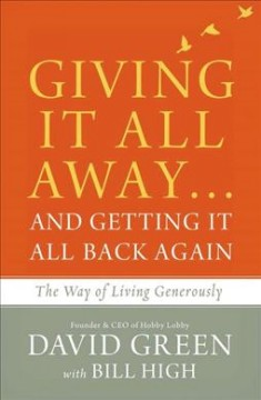 Giving it all away and getting it all back again : the way of living generously cover image