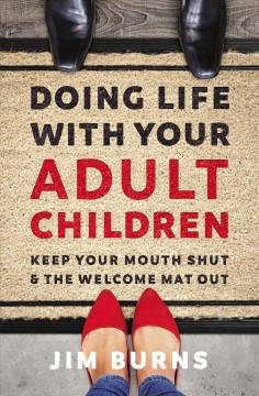 Doing life with your adult children : keep your mouth shut and the welcome mat out cover image