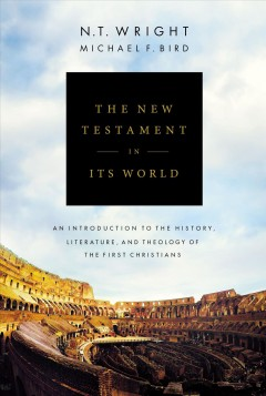 The New Testament in its world : an introduction to the history, literature, and theology of the first Christians cover image