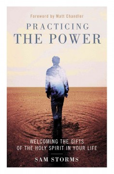 Practicing the power : welcoming the gifts of the Holy Spirit in your life cover image