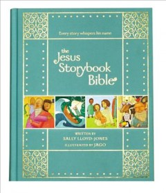 The Jesus storybook Bible : every story whispers his name cover image