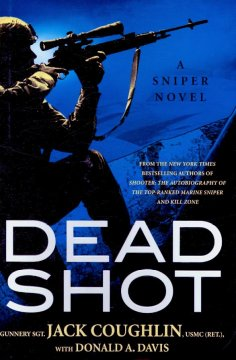 Dead shot : a sniper novel cover image