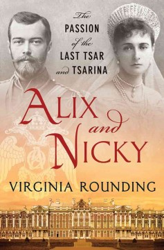 Alix and Nicky : the passion of the last tsar and tsarina cover image