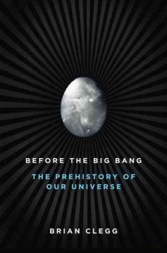 Before the Big Bang : the prehistory of our universe cover image