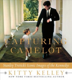 Capturing Camelot : Stanley Tretick's iconic images of the Kennedys cover image