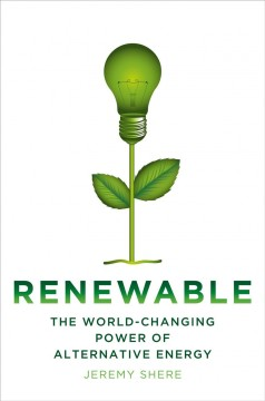 Renewable : the world-changing power of alternative energy cover image