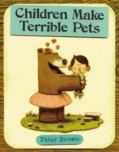 Children make terrible pets cover image