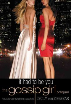 It had to be you : the Gossip Girl prequel cover image