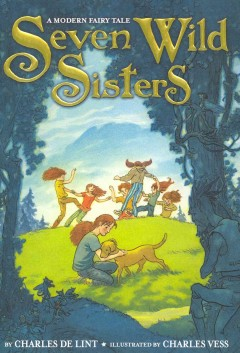 Seven wild sisters : a modern fairy tale cover image
