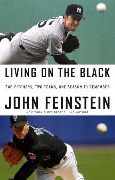 Living on the black : two pitchers, two teams, one season to remember cover image