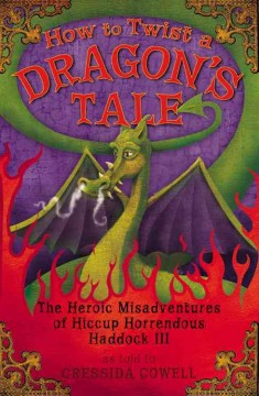How to twist a dragon's tale : the heroic misadventures of Hiccup the Viking cover image