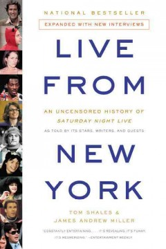 Live from New York the complete, uncensored history of Saturday Night Live as told by its stars, writers, and guests cover image